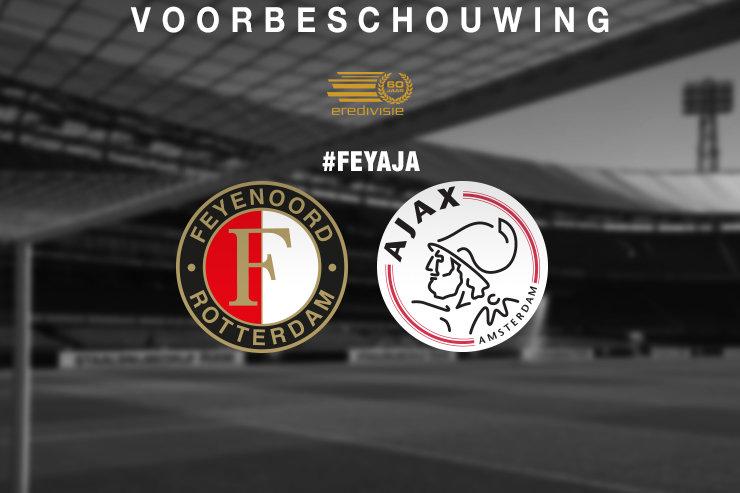 Voorbeschouwing Feyenoord - Ajax
