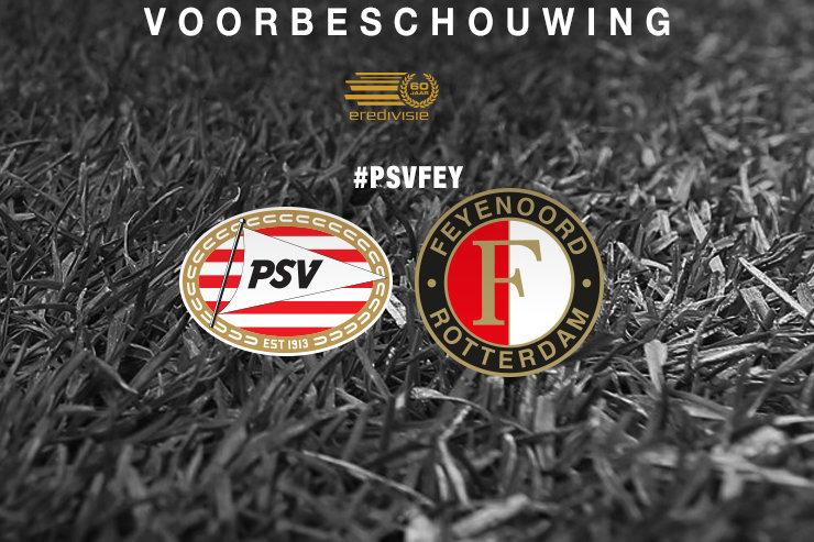 Voorbeschouwing PSV - Feyenoord