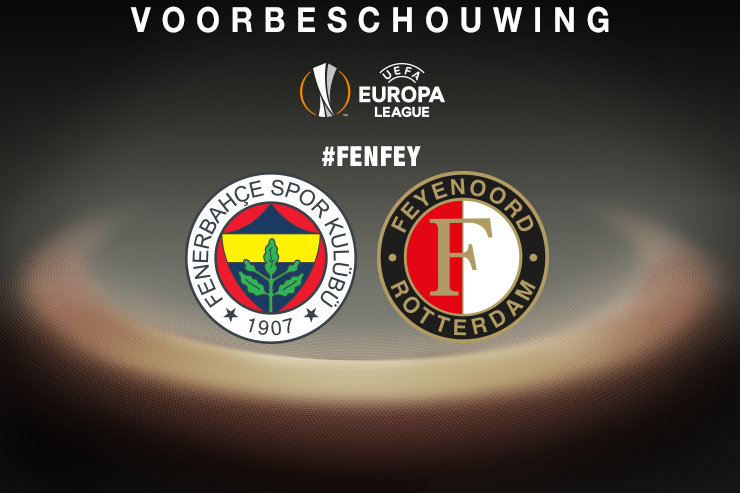 Voorbeschouwing Fenerbahçe - Feyenoord