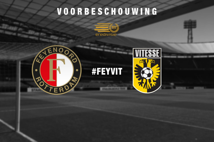 Voorbeschouwing Feyenoord - Vitesse